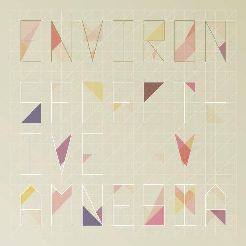ENVIRON COMPILATION - SELECTIVE AMNESIA