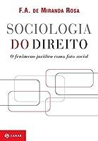 Sociologia Do Direito. O Fenômeno Jurídico Como Fato Social