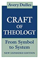 The Craft of Theology: From Symbol to System
