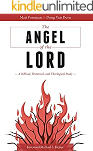 The Angel of the LORD: A Biblical, Historical, and Theological Study (English Edition)