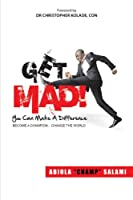 Get Mad!: You Can Make a Difference