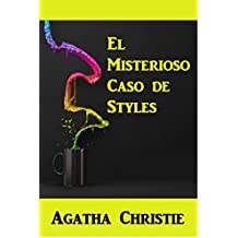 El Misterioso Caso de Styles, an Agatha Christie Classic: The Mysterious Affair at Styles, Spanish edition