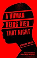 A Human Being Died That Night: A Play