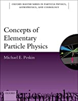 Concepts of Elementary Particle Physics (Oxford Master Series in Physics, Astrophysics, and Cosmology)