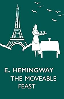 [Hemingway, Ernest]のA Moveable Feast (Annotated) (English Edition)