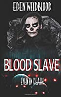 Blood Slave: Even in Death