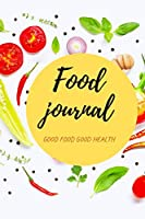 Food Journal Good Food Good Health: Notebook for planner, diary and tracking meals, for men, for women, for kids, for diet,for weight loss,healthy living , size 6X9 inches,chili,tomato cover