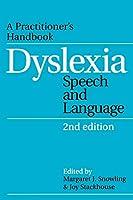 Dyslexia, Speech and Language 2nd Edition (Dyslexia Series (Whurr))
