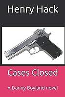 Cases Closed: A Danny Boyland novel