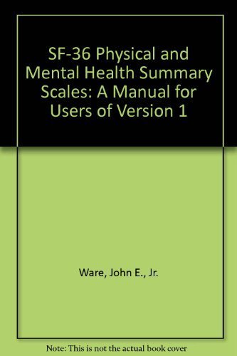 SF-36 Physical and Mental Health Summary Scales: A Manual for Users of Version 1