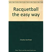 Racquetball the easy way