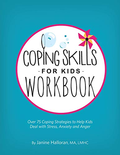Download Coping Skills for Kids: Over 75 Coping Strategies to Help Kids Deal With Stress, Anxiety and Anger 1683731220