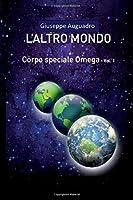 L'ALTRO MONDO (CORPO SPECIALE OMEGA)