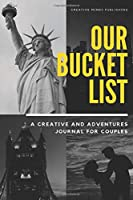 "Our Bucket List: A Creative and Adventures Journal For Couples With Great Adventures Ideas (Bucket List Journal/Notebook, Bucket List For Couples, Journal for Couples) (Size 6""x9"" 108 Pages)"