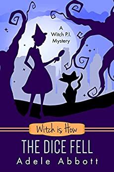 Witch is How The Dice Fell (A Witch P.I. Mystery Book 30) by [Abbott, Adele]