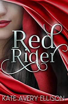 Red Rider (The Sworn Saga Book 1) by [Ellison, Kate Avery]