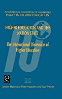 Higher Education and the Nation State: The International Dimension of Higher Education (Issues in Higher Education)
