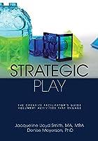 Strategic Play: The Creative Facilitator's Guide
