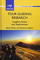 Tour Guiding Research: Insights, Issues and Implications (Aspects of Tourism)
