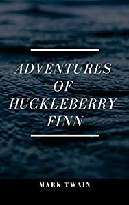 Adventures of Huckleberry Finn (English Edition)