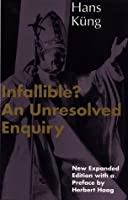 Infallible?: An Unresolved Enquiry