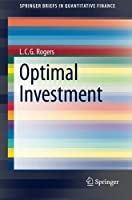 Optimal Investment (SpringerBriefs in Quantitative Finance) by L. C. G. Rogers(2013-01-09)