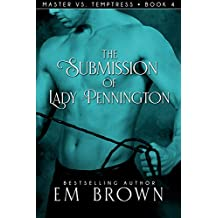 The Submission of Lady Pennington: A Wicked Hot Erotic Historical (Red Chrysanthemum Book 11)