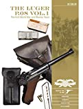 The Luger P.08: The First World War and Weimar Years: Models 1900 to 1908: Markings, Variants, Ammunition, Accessories (Great Guns of the World)