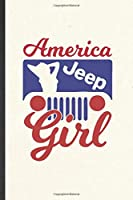 America Jeep Girl: Funny Jeep Girl Lover Lined Notebook/ Blank Journal For Retro Car Driver, Inspirational Saying Unique Special Birthday Gift Idea Classic 6x9 110 Pages