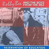 Robby Bee & the Boyz from Rez