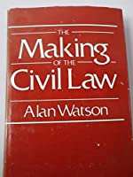 The Making of the Civil Law
