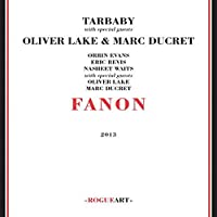 Fanon by Tarbaby + Special Guests Oliver Lake And Marc Ducret (2016-05-03)