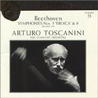 "Beethoven: Symphonies Nos. 3 ""Eroica"" & 8 (Arturo Toscanini Collection, Vol. 23)"