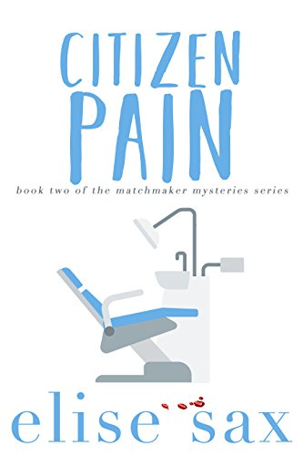 Citizen Pain (Matchmaker Mysteries Book 2) (English Edition)の詳細を見る