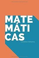 Matemáticas: Perfecta para Niños o Niñas   Cuaderno con Líneas en Blanco, perfecto para Matemáticas   110 Páginas   Perfecto para Tus Clases de Matemáticas   Tamaño 15.24x22.86 cms