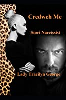 Credwch Me: Stori Narcissist