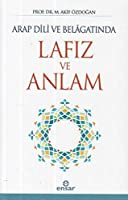 Arap Dili ve Belâgatinda Lafiz ve Anlam