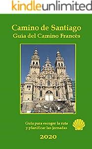 Camino de Santiago. Guía del Camino Francés: Información básica de las etapas a pie, alojamientos y servicios. (Spanish Edition)