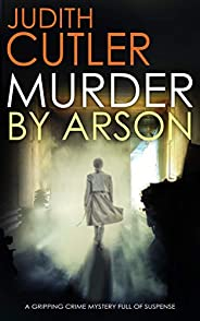 MURDER BY ARSON a gripping crime thriller full of twists (Detective Kate Power Mystery Book 3)
