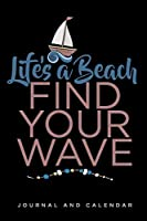 Life's A Beach Find Your Wave: Blank Lined Journal With Calendar For Beach Outing