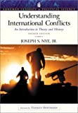 Understanding International Conflicts: An Introduction to Theory and History (Longman Classics Series) (4th Edition) (Longman Classics in Political Science)