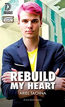 Rebuild My Heart (Dreamspun Desires Book 75) by [Tachna, Ariel]