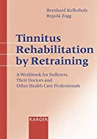 Tinnitus Rehabilitation by Retraining: A Workbook for Sufferers, Their Doctors, and Other Health Care Professionals
