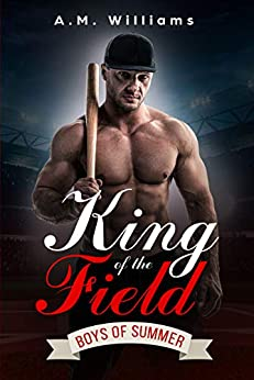 King of the Field (Boys of Summer Book 3) by [Williams, A.M.]