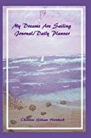 My Dreams Are Sailing Journal/Daily Planner