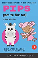 Pips Goes to the Zoo!: Sight Word Reading for Ages 4-6 (Level 1): A Wizard Family Book