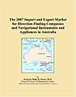 The 2007 Import and Export Market for Direction-Finding Compasses and Navigational Instruments and Appliances in Australia