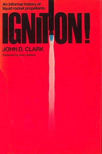 Ignition!: An Informal History of Liquid Rocket Propellants (English Edition)