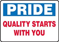 Accuform MQTL908XV Adhesive Dura-Vinyl Sign Legend PRIDE Quality Starts with You 7 Length x 10 width x 0.006 Thickness Blue/Red On White [並行輸入品]