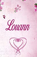 Louann: Personalized Name Notebook/Journal Gift For Women & Girls 100 Pages (Pink Floral Design) for School, Writing Poetry, Diary to Write in, Gratitude Writing, Daily Journal or a Dream Journal.